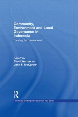 Community, Environment and Local Governance in Indonesia: Locating the commonweal - Routledge Contemporary Southeast Asia Series (Paperback)