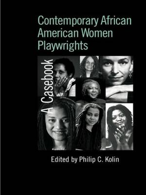 Contemporary African American Women Playwrights: A Casebook - Casebooks on Modern Dramatists (Paperback)