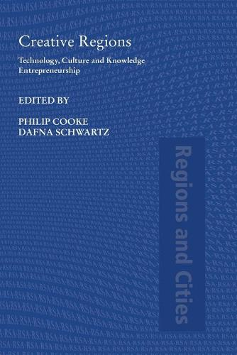 Creative Regions: Technology, Culture and Knowledge Entrepreneurship - Regions and Cities (Paperback)
