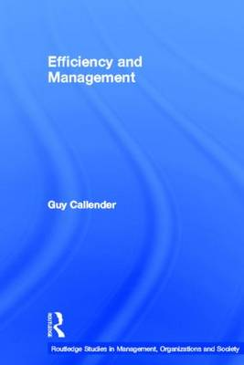 Efficiency and Management - Routledge Studies in Management, Organizations and Society (Paperback)