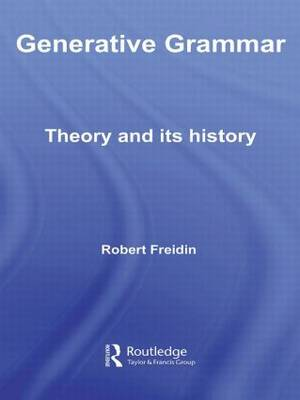 Generative Grammar: Theory and its History - Routledge Leading Linguists (Paperback)
