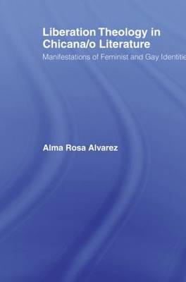 Liberation Theology in Chicana/o Literature: Manifestations of Feminist and Gay Identities - Latino Communities: Emerging Voices - Political, Social, Cultural and Legal Issues (Paperback)
