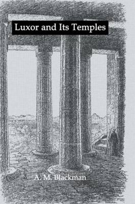 Luxor And Its Temples (Paperback)