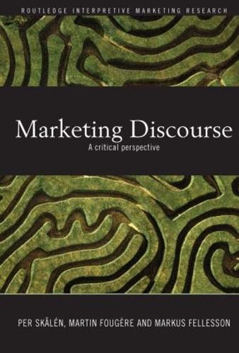 Marketing Discourse: A Critical Perspective - Routledge Interpretive Marketing Research (Paperback)