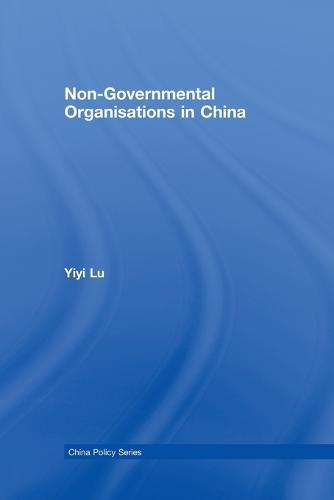Non-Governmental Organisations in China - China Policy Series (Paperback)