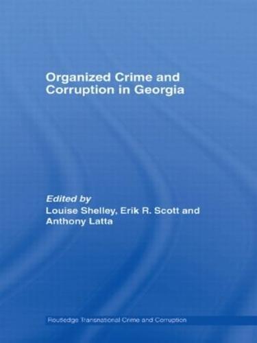 Organized Crime and Corruption in Georgia - Routledge Transnational Crime and Corruption (Paperback)