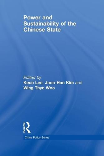 Power and Sustainability of the Chinese State - China Policy Series (Paperback)