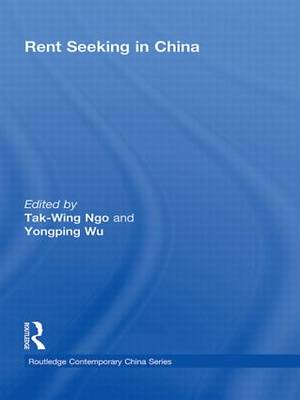Rent Seeking in China - Routledge Contemporary China Series (Paperback)