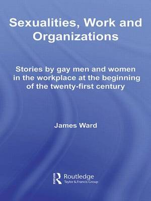 Sexualities, Work and Organizations - Routledge Studies in Employment and Work Relations in Context (Paperback)