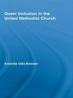 Queer Inclusion in the United Methodist Church - New Approaches in Sociology (Paperback)