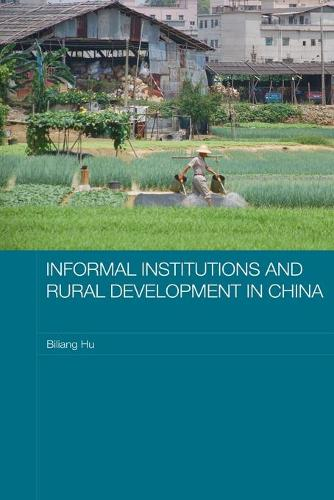Informal Institutions and Rural Development in China - Routledge Studies on the Chinese Economy (Paperback)