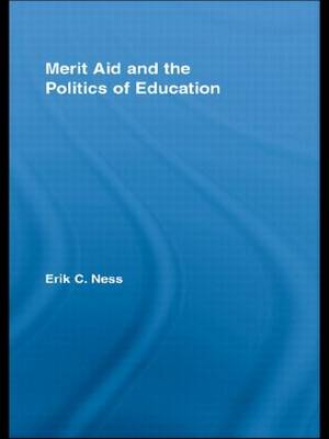 Merit Aid and the Politics of Education - Studies in Higher Education (Paperback)