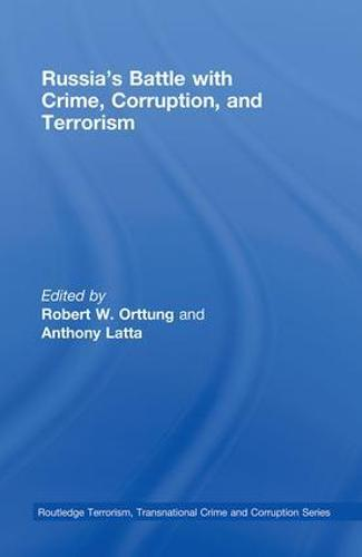Russia's Battle with Crime, Corruption and Terrorism - Routledge Transnational Crime and Corruption (Paperback)