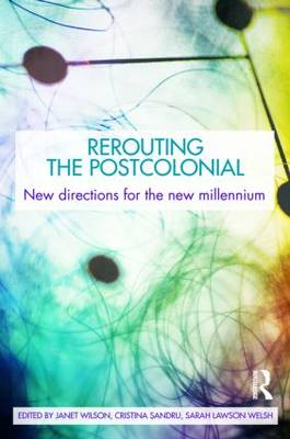 Rerouting the Postcolonial: New Directions for the New Millennium (Paperback)
