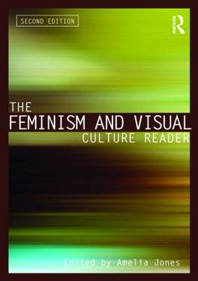 The Feminism and Visual Culture Reader - In Sight: Visual Culture (Paperback)
