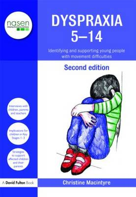 Dyspraxia 5-14: Identifying and Supporting Young People with Movement Difficulties - nasen spotlight (Paperback)