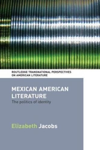 Mexican American Literature: The Politics of Identity (Paperback)