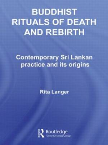 Buddhist Rituals of Death and Rebirth: Contemporary Sri Lankan Practice and Its Origins (Paperback)