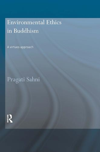 Environmental Ethics in Buddhism: A Virtues Approach (Paperback)