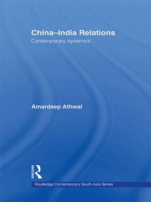 China-India Relations: Contemporary Dynamics - Routledge Contemporary South Asia Series (Paperback)