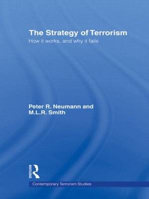 The Strategy of Terrorism: How it Works, and Why it Fails (Paperback)