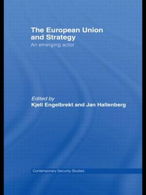 European Union and Strategy: An Emerging Actor (Paperback)