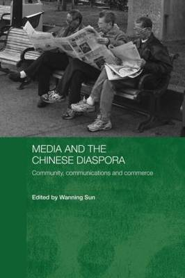 Media and the Chinese Diaspora: Community, Communications and Commerce - Media, Culture and Social Change in Asia Series (Paperback)