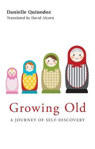 Growing Old: A Journey of Self-Discovery (Hardback)