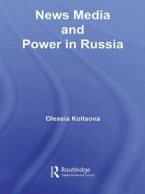 News Media and Power in Russia (Paperback)