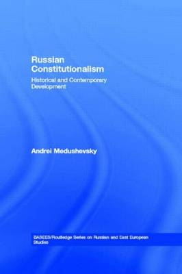Russian Constitutionalism: Historical and Contemporary Development (Paperback)