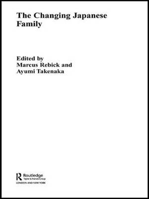 The Changing Japanese Family - Routledge Contemporary Japan Series (Paperback)
