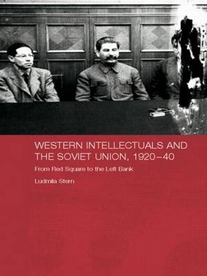 Western Intellectuals and the Soviet Union, 1920-40: From Red Square to the Left Bank (Paperback)