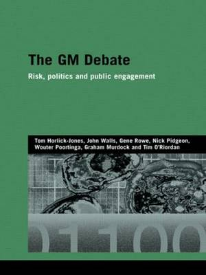The GM Debate: Risk, Politics and Public Engagement - Genetics and Society (Paperback)