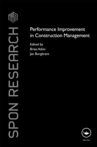 Performance Improvement in Construction Management - Spon Research (Hardback)