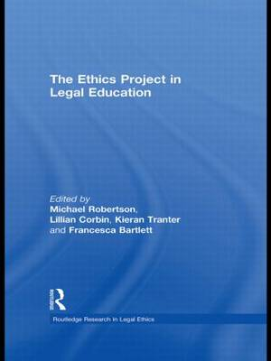 The Ethics Project in Legal Education - Routledge Research in Legal Ethics (Hardback)