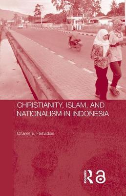 Christianity, Islam and Nationalism in Indonesia (Paperback)