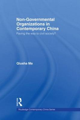 Non-Governmental Organizations in Contemporary China: Paving the Way to Civil Society? (Paperback)