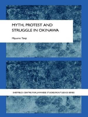 Myth, Protest and Struggle in Okinawa (Paperback)