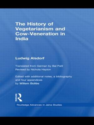 The History of Vegetarianism and Cow-veneration in India - Routledge Advances in Jaina Studies (Hardback)