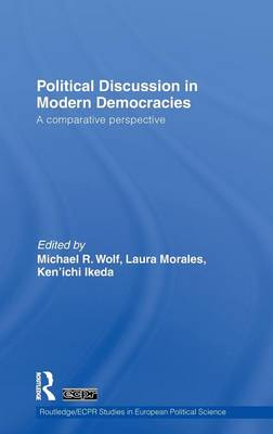Political Discussion in Modern Democracies - Routledge/ECPR Studies in European Political Science (Hardback)