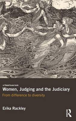 Women, Judging and the Judiciary: From Difference to Diversity (Hardback)
