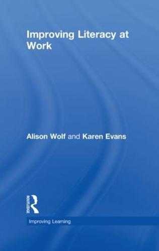 Improving Literacy at Work - Improving Learning (Hardback)