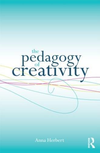 The Pedagogy of Creativity (Paperback)