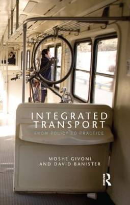 Integrated Transport: From Policy to Practice (Hardback)