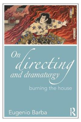 On Directing and Dramaturgy: Burning the House (Paperback)