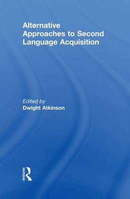 Alternative Approaches to Second Language Acquisition (Hardback)