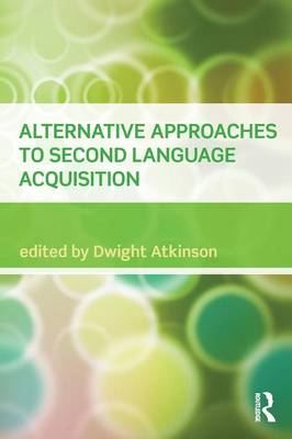 Alternative Approaches to Second Language Acquisition (Paperback)