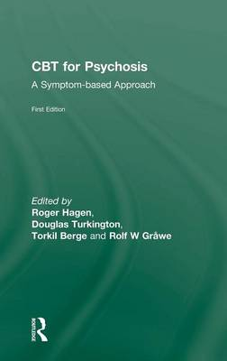 CBT for Psychosis: A Symptom-based Approach - The International Society for Psychological and Social Approaches  to Psychosis Book Series (Hardback)
