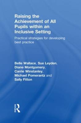 Raising the Achievement of All Pupils Within an Inclusive Setting: Practical Strategies for Developing Best Practice (Hardback)