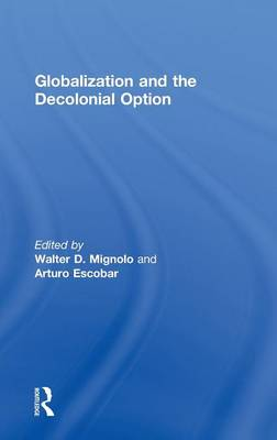 Globalization and the Decolonial Option (Hardback)
